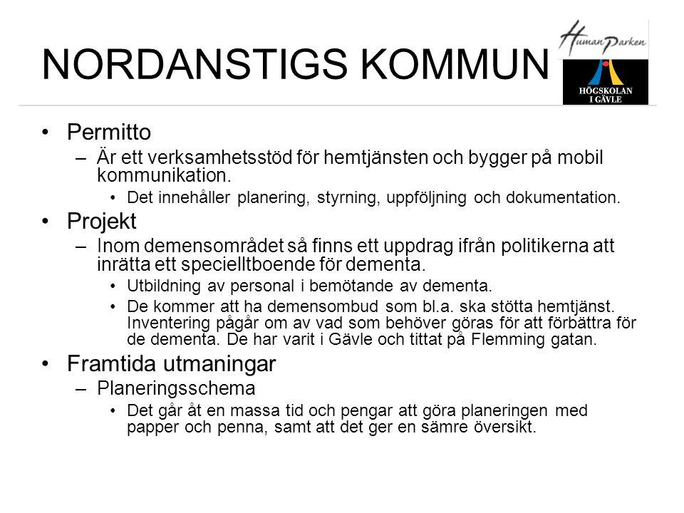 NORDANSTIGS KOMMUN •Permitto –Är ett verksamhetsstöd för hemtjänsten och bygger på mobil kommunikation. •Det innehåller planering, styrning, uppföljni