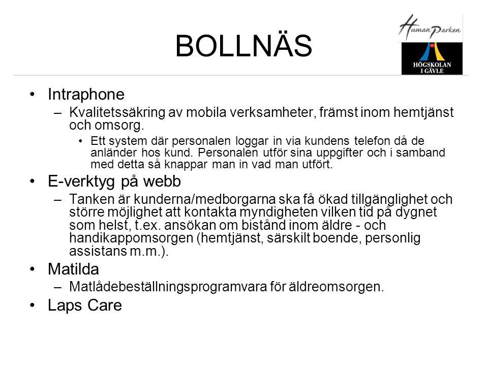 BOLLNÄS •Intraphone –Kvalitetssäkring av mobila verksamheter, främst inom hemtjänst och omsorg. •Ett system där personalen loggar in via kundens telef