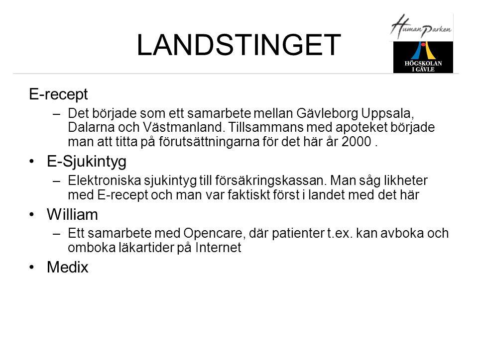 LANDSTINGET E-recept –Det började som ett samarbete mellan Gävleborg Uppsala, Dalarna och Västmanland. Tillsammans med apoteket började man att titta