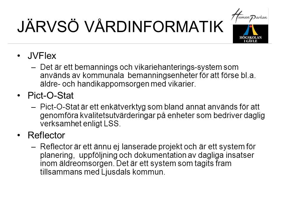 JÄRVSÖ VÅRDINFORMATIK •JVFlex –Det är ett bemannings och vikariehanterings-system som används av kommunala bemanningsenheter för att förse bl.a. äldre