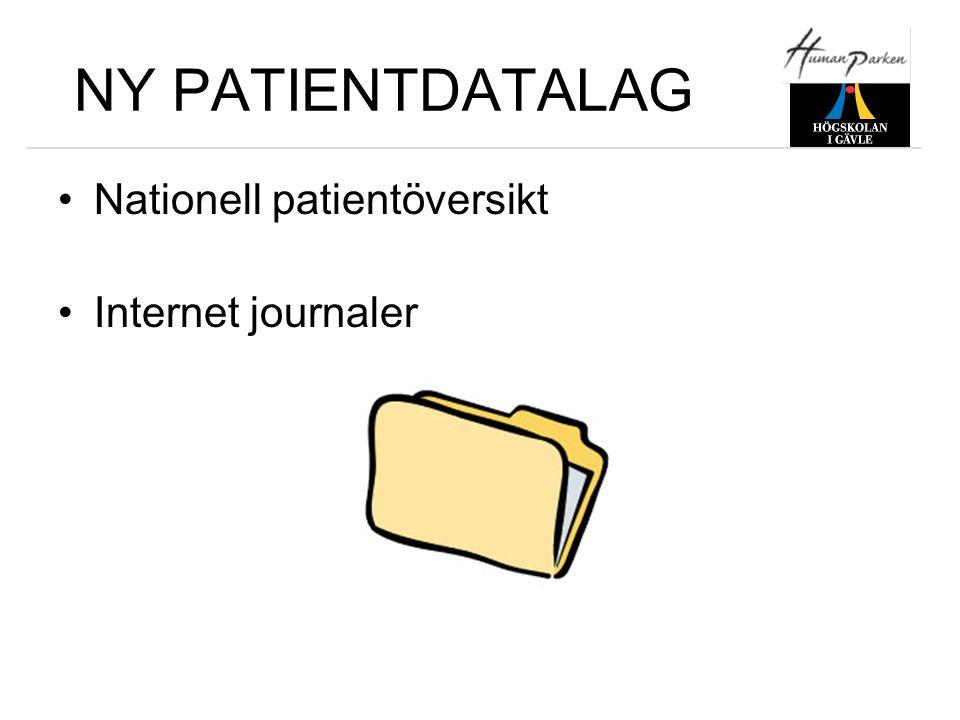 NY PATIENTDATALAG •Nationell patientöversikt •Internet journaler