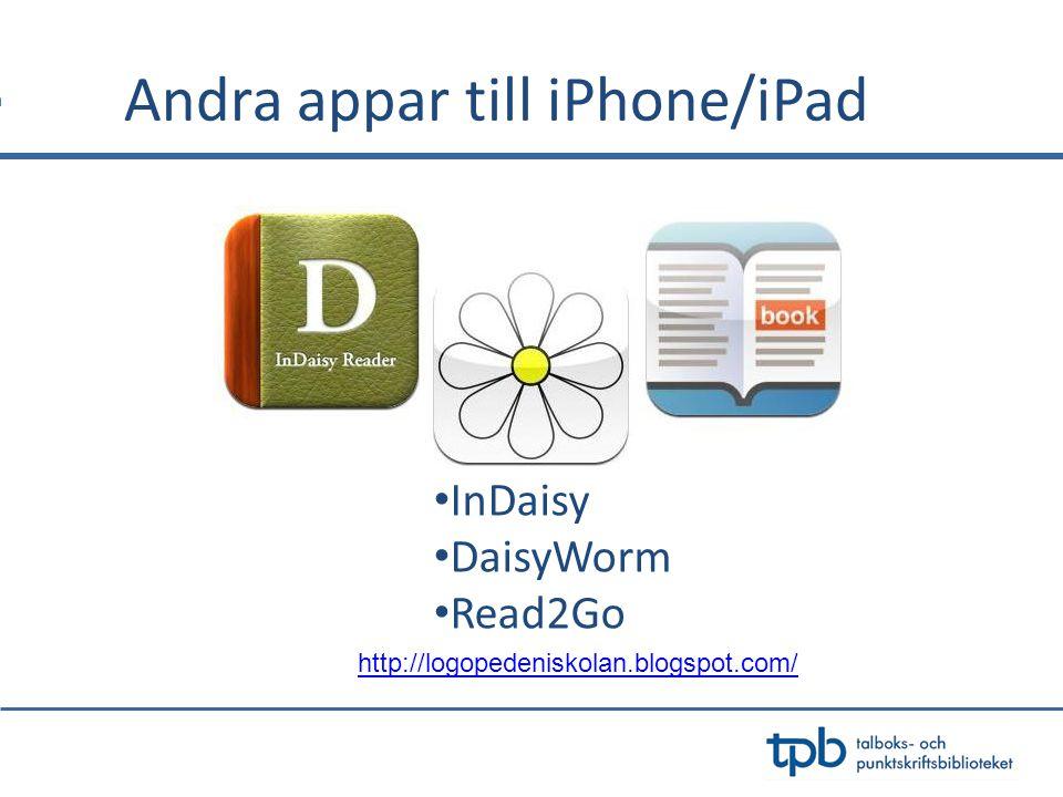 Andra appar till iPhone/iPad • InDaisy • DaisyWorm • Read2Go http://logopedeniskolan.blogspot.com/