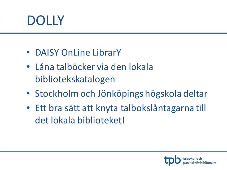 • DAISY OnLine LibrarY • Låna talböcker via den lokala bibliotekskatalogen • Stockholm och Jönköpings högskola deltar • Ett bra sätt att knyta talbokslåntagarna till det lokala biblioteket.