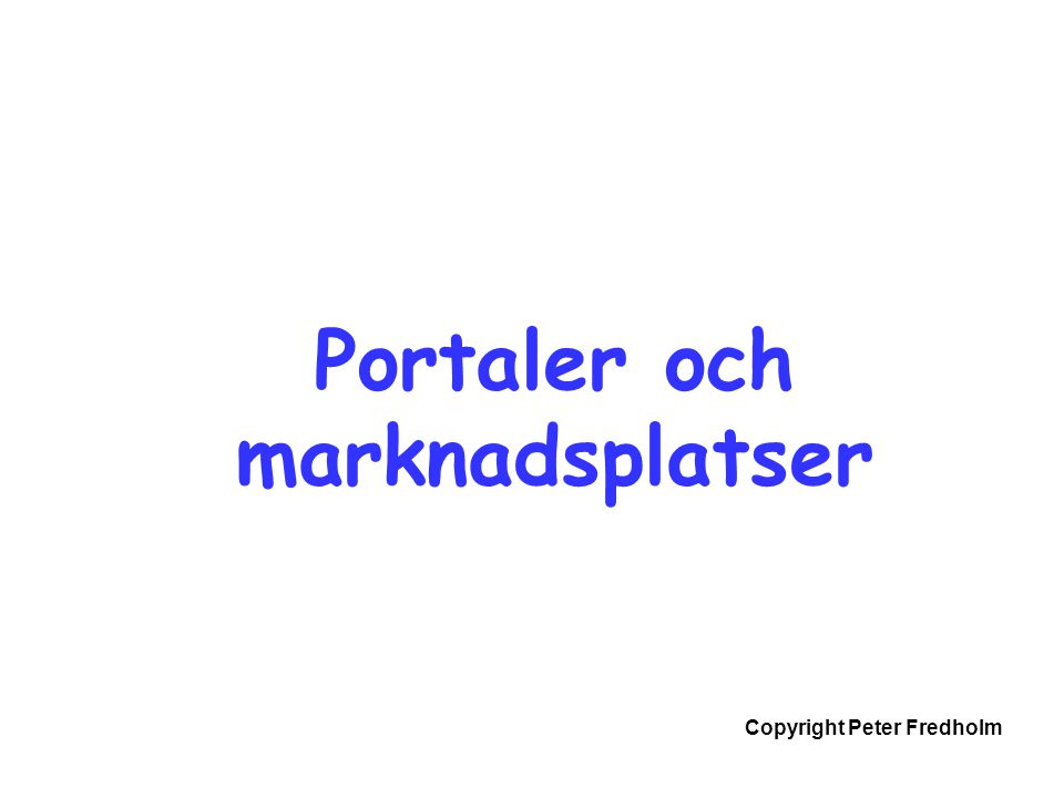 Copyright Peter Fredholm Portaler och marknadsplatser