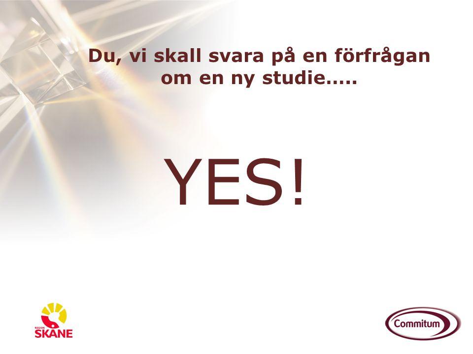 Du, vi skall svara på en förfrågan om en ny studie….. YES!