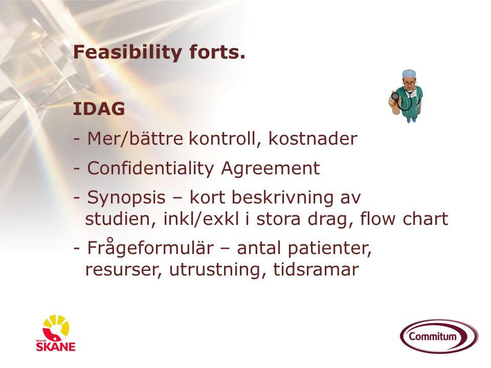 IDAG - Mer/bättre kontroll, kostnader - Confidentiality Agreement - Synopsis – kort beskrivning av studien, inkl/exkl i stora drag, flow chart - Fråge