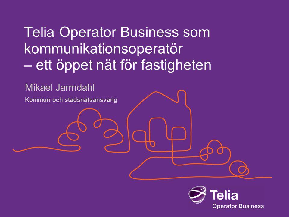 Telia Operator Business som kommunikationsoperatör – ett öppet nät för fastigheten Mikael Jarmdahl Kommun och stadsnätsansvarig