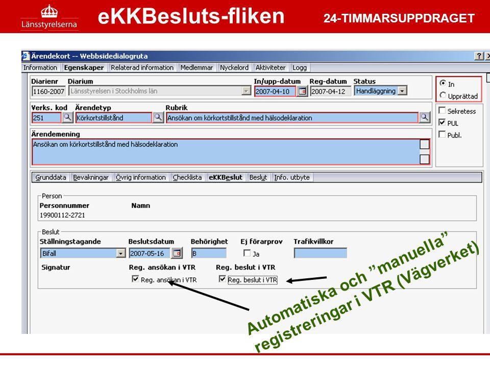 24-TIMMARSUPPDRAGET Automatiska och manuella registreringar i VTR (Vägverket) eKKBesluts-fliken