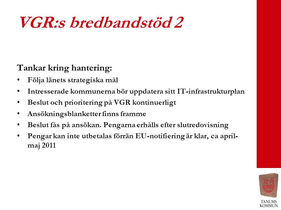 VGR:s bredbandstöd 2 Tankar kring hantering: •Följa länets strategiska mål •Intresserade kommunerna bör uppdatera sitt IT-infrastrukturplan •Beslut oc