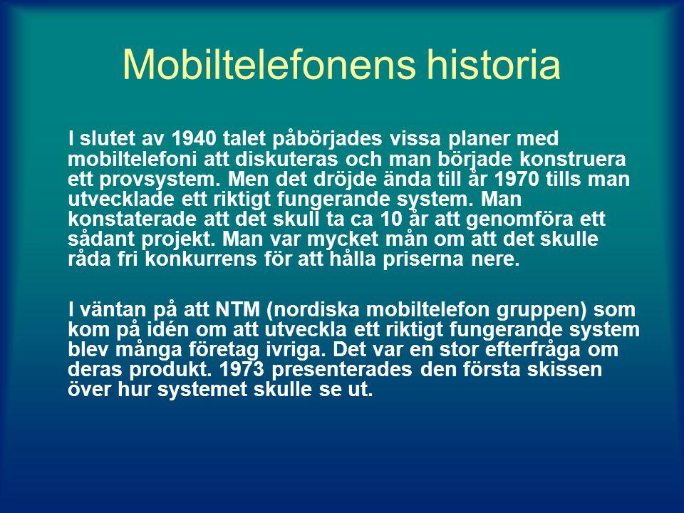 Mobiltelefonens historia I slutet av 1940 talet påbörjades vissa planer med mobiltelefoni att diskuteras och man började konstruera ett provsystem.