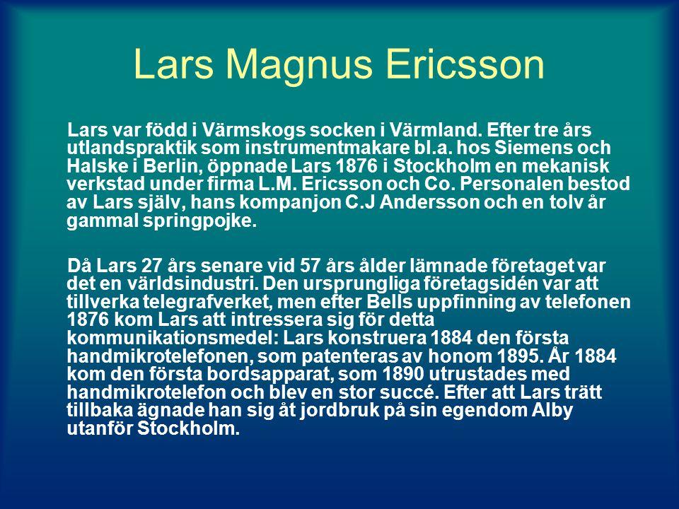 Lars Magnus Ericsson Lars var född i Värmskogs socken i Värmland.