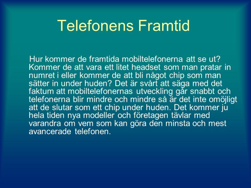 Telefonens Framtid Hur kommer de framtida mobiltelefonerna att se ut.