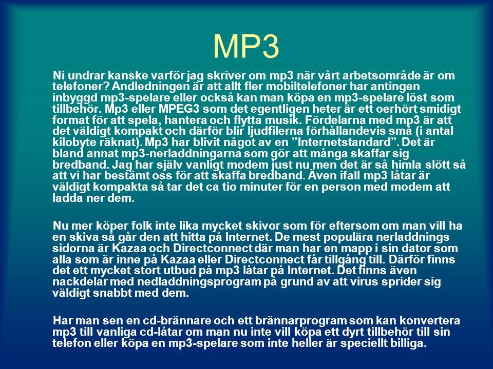 MP3 Ni undrar kanske varför jag skriver om mp3 när vårt arbetsområde är om telefoner.