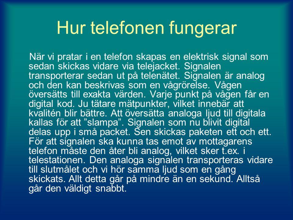 Hur telefonen fungerar När vi pratar i en telefon skapas en elektrisk signal som sedan skickas vidare via telejacket.