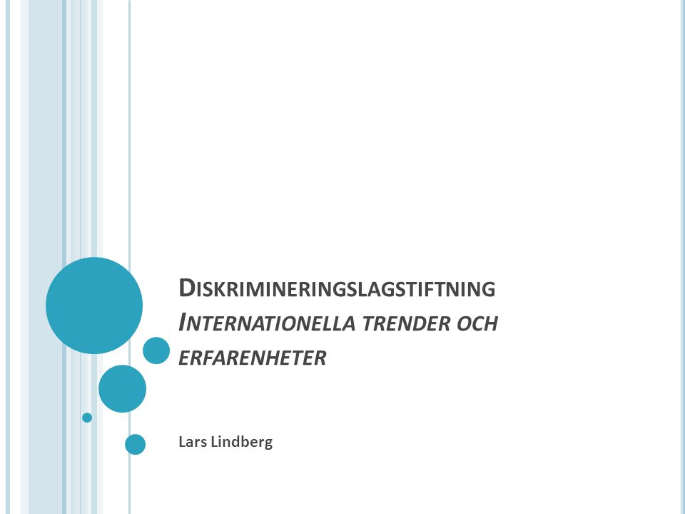 D ISKRIMINERINGSLAGSTIFTNING I NTERNATIONELLA TRENDER OCH ERFARENHETER Lars Lindberg