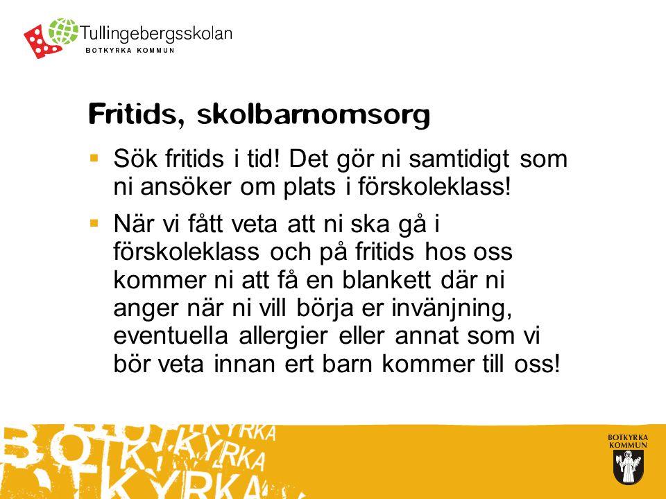 Fritids, skolbarnomsorg  Sök fritids i tid.