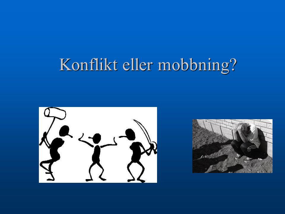 Konflikt eller mobbning?