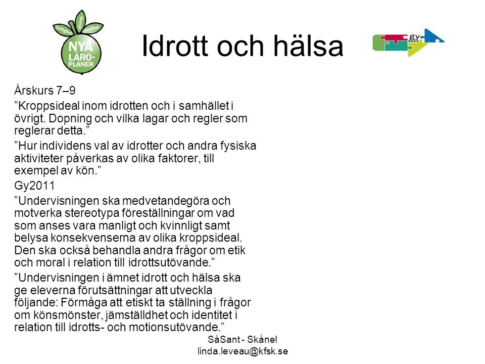 """SåSant - Skåne! linda.leveau@kfsk.se Idrott och hälsa Årskurs 7–9 """"Kroppsideal inom idrotten och i samhället i övrigt. Dopning och vilka lagar och reg"""
