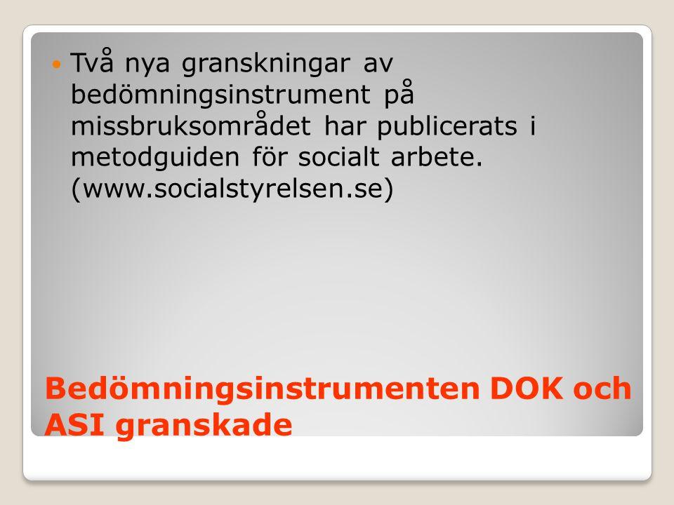 Bedömningsinstrumenten DOK och ASI granskade  Två nya granskningar av bedömningsinstrument på missbruksområdet har publicerats i metodguiden för soci