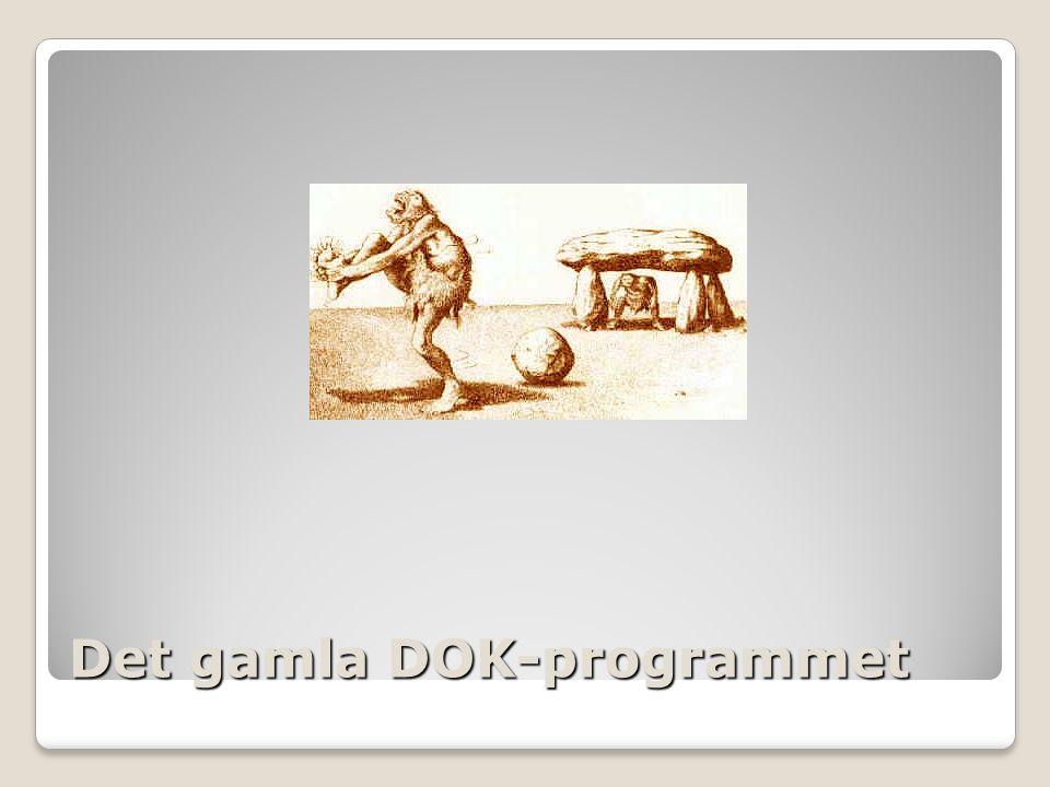 Det gamla DOK-programmet
