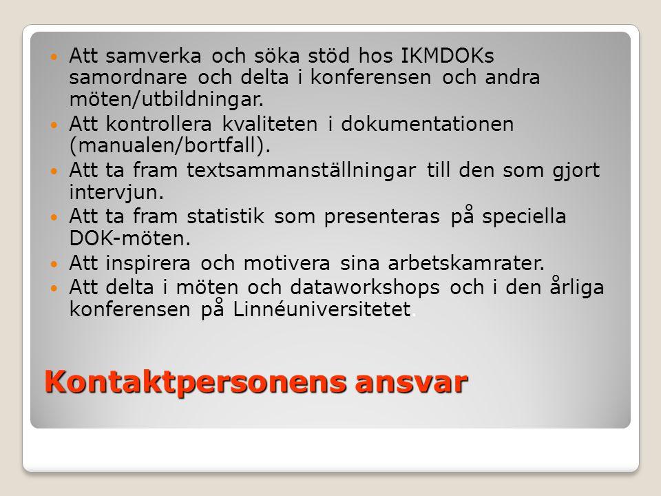 Kontaktpersonens ansvar  Att samverka och söka stöd hos IKMDOKs samordnare och delta i konferensen och andra möten/utbildningar.  Att kontrollera kv