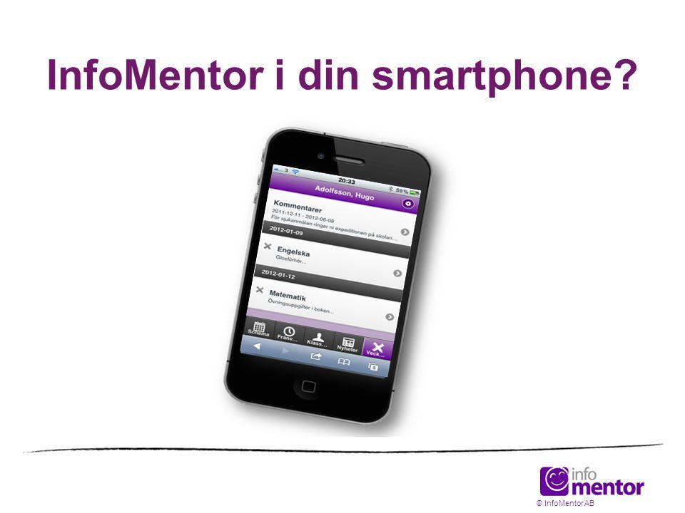 InfoMentor i din smartphone? © InfoMentor AB