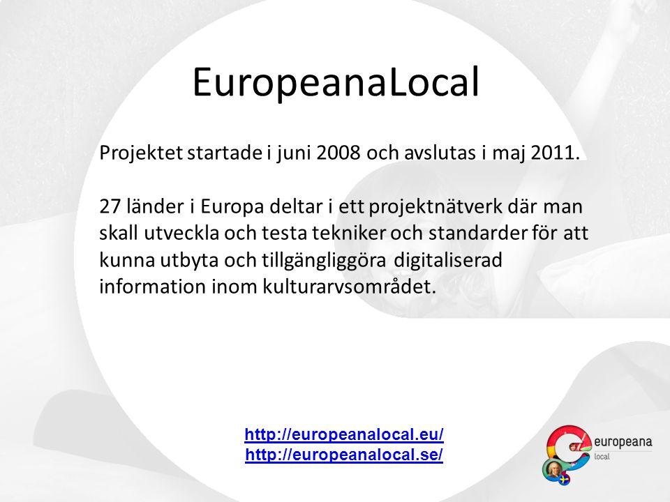 Projektet startade i juni 2008 och avslutas i maj 2011.