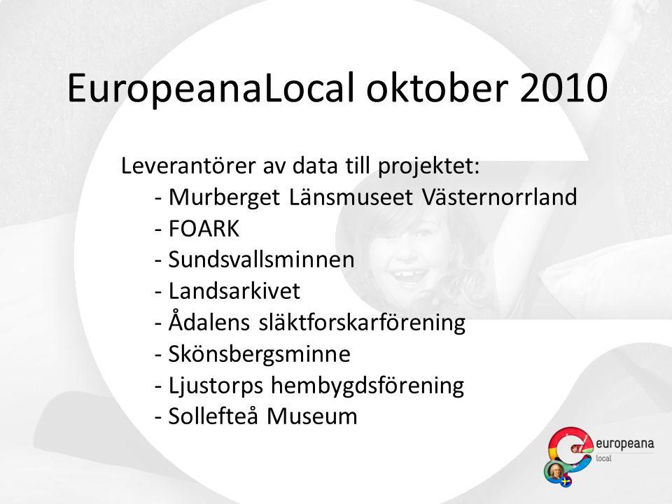 Leverantörer av data till projektet: - Murberget Länsmuseet Västernorrland - FOARK - Sundsvallsminnen - Landsarkivet - Ådalens släktforskarförening - Skönsbergsminne - Ljustorps hembygdsförening - Sollefteå Museum EuropeanaLocal oktober 2010