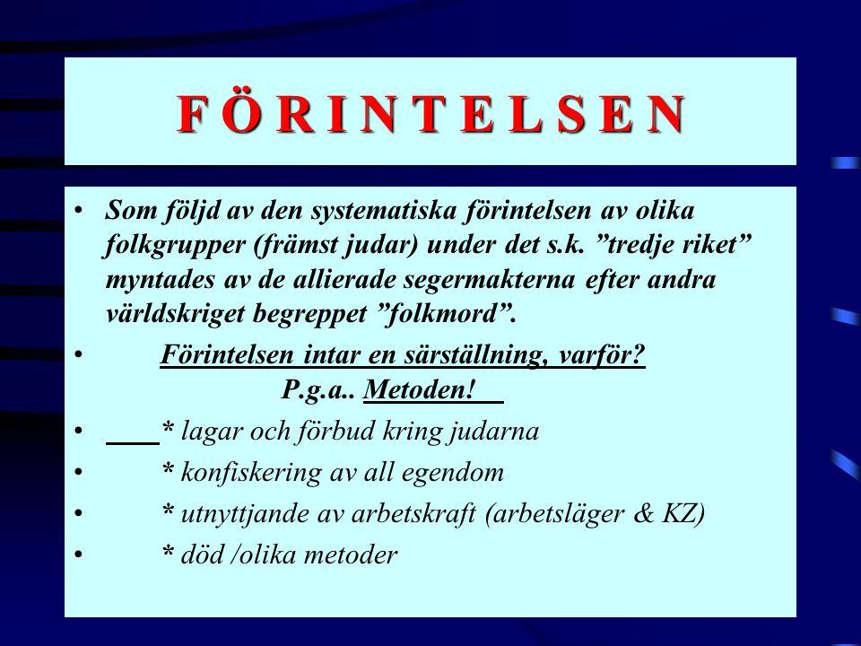 INDUSTRIALISERAT FOLKMORD •Metodisk iscensättning • 1.) Raslagar & yrkesförbud från 1933 och framåt • 2.) Wannseekonferens - 20.