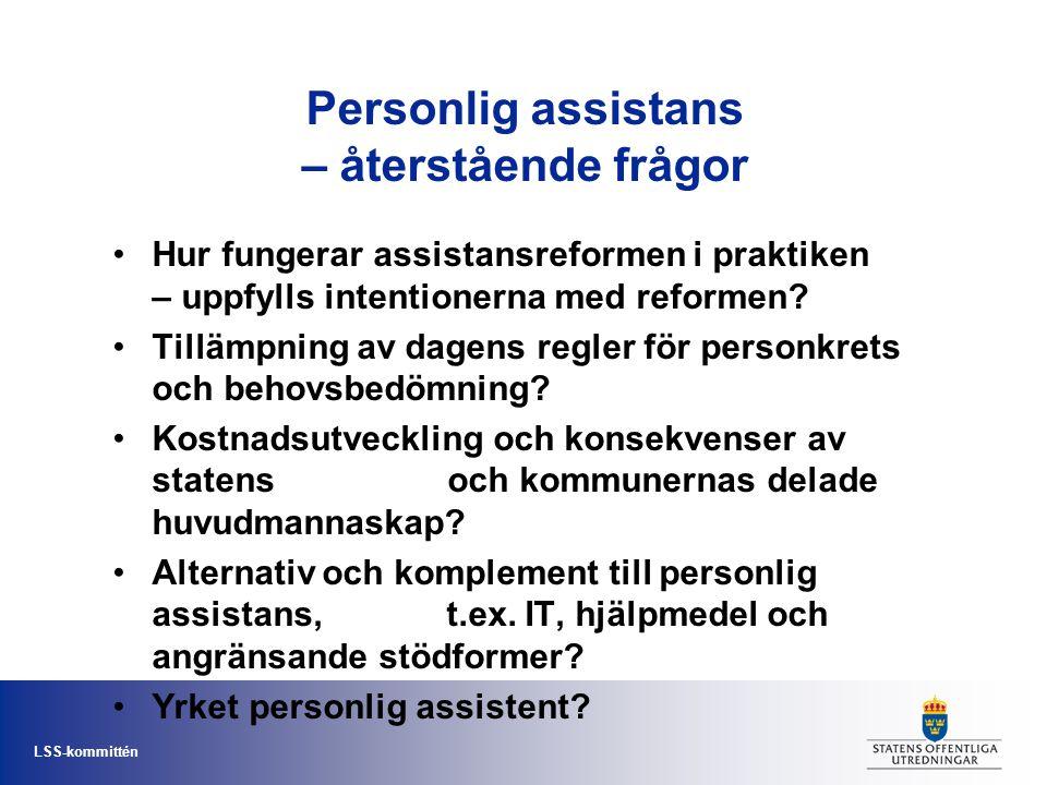 LSS-kommittén Varför översyn av LSS.