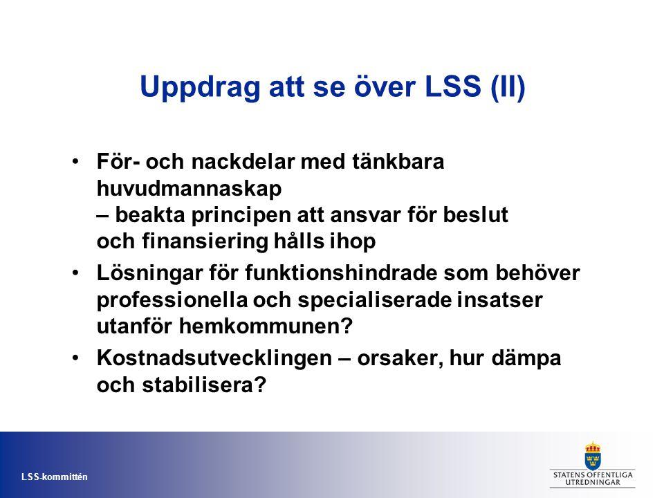 LSS-kommittén Tilläggsdirektiv sommaren 2007 •Meningsfull sysselsättning för personer med psykiska funktionshinder som ingår i personkrets 3 – tillgång till daglig verksamhet enligt LSS.