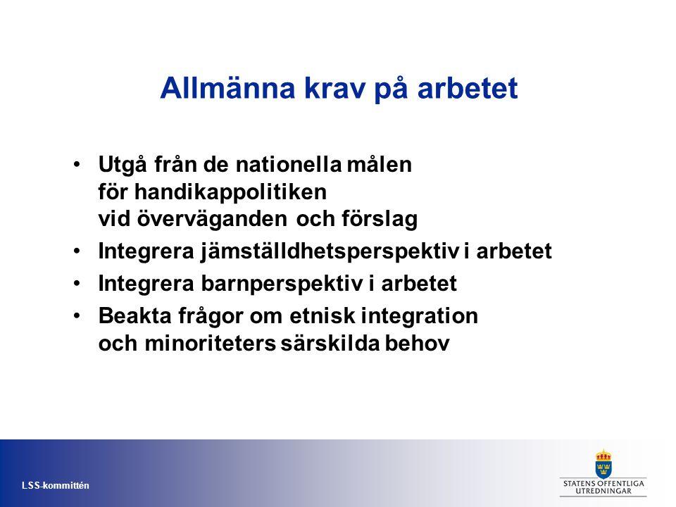 LSS-kommittén Mer information på Internet: www.sou.gov.se/assistans