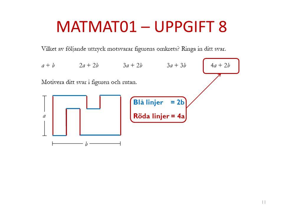 MATMAT01 – UPPGIFT 8 11 Blå linjer = 2b Röda linjer = 4a