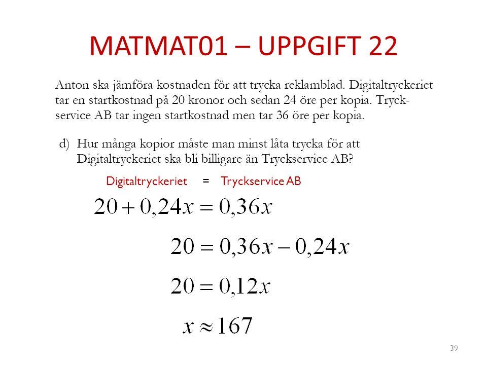 MATMAT01 – UPPGIFT 22 39 DigitaltryckerietTryckservice AB=
