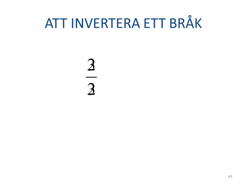 ATT INVERTERA ETT BRÅK 69