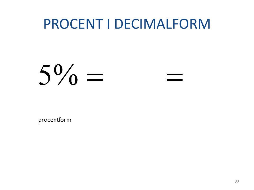 PROCENT I DECIMALFORM 80 procentform bråkform decimalform