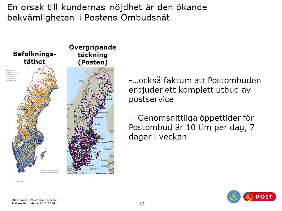 Affärsområde Meddelande/Retail Postens Ombudsnät 2012-2014 13 En orsak till kundernas nöjdhet är den ökande bekvämligheten i Postens Ombudsnät Övergri