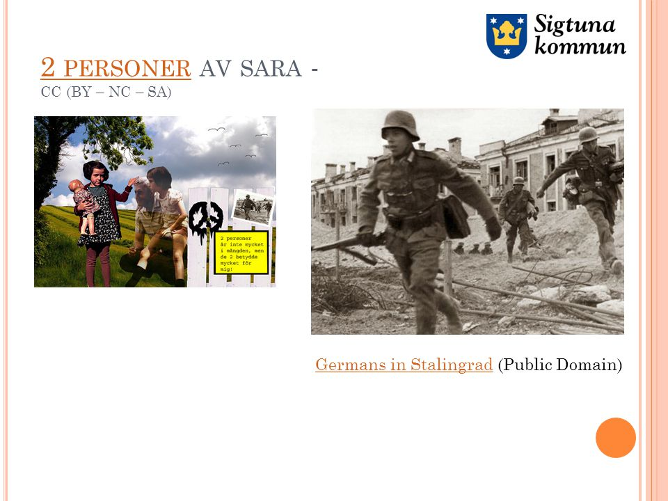 2 PERSONER 2 PERSONER AV SARA - CC (BY – NC – SA) Germans in StalingradGermans in Stalingrad (Public Domain)