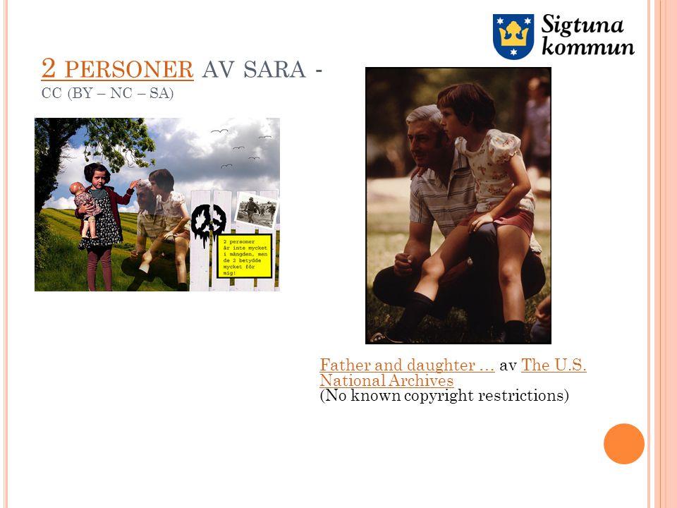 2 PERSONER 2 PERSONER AV SARA - CC (BY – NC – SA) Father and daughter …Father and daughter … av The U.S.