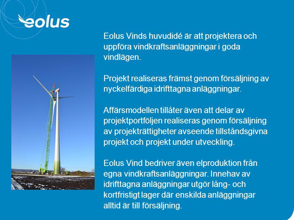 Eolus Vinds huvudidé är att projektera och uppföra vindkraftsanläggningar i goda vindlägen. Projekt realiseras främst genom försäljning av nyckelfärdi