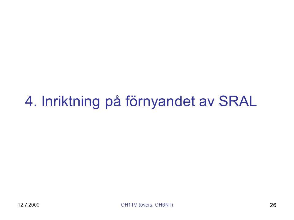 12.7.2009OH1TV (övers. OH6NT) 26 4. Inriktning på förnyandet av SRAL