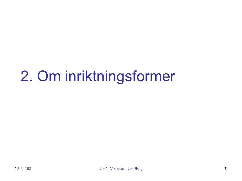 12.7.2009OH1TV (övers. OH6NT) 9 2. Om inriktningsformer