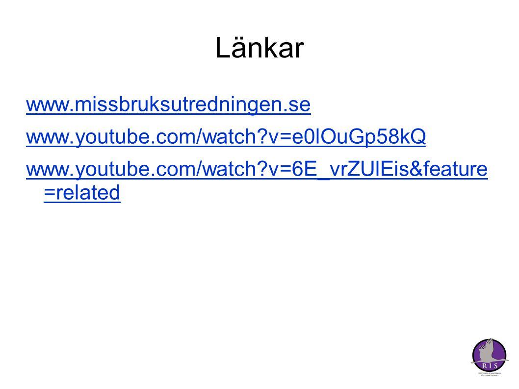 Länkar www.missbruksutredningen.se www.youtube.com/watch?v=e0lOuGp58kQ www.youtube.com/watch?v=6E_vrZUlEis&feature =related
