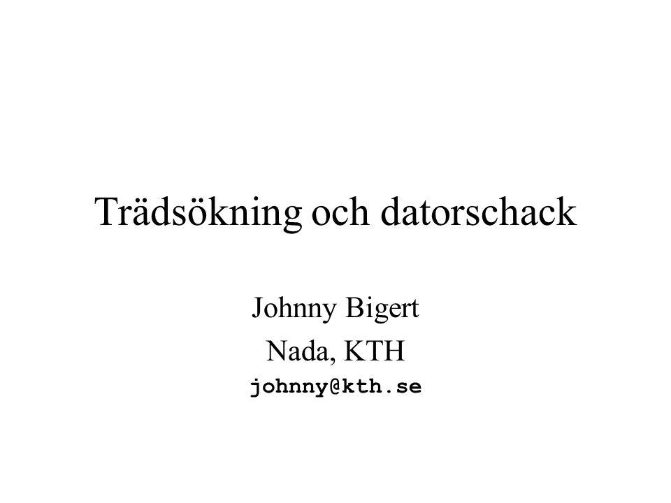 Trädsökning och datorschack Johnny Bigert Nada, KTH johnny@kth.se
