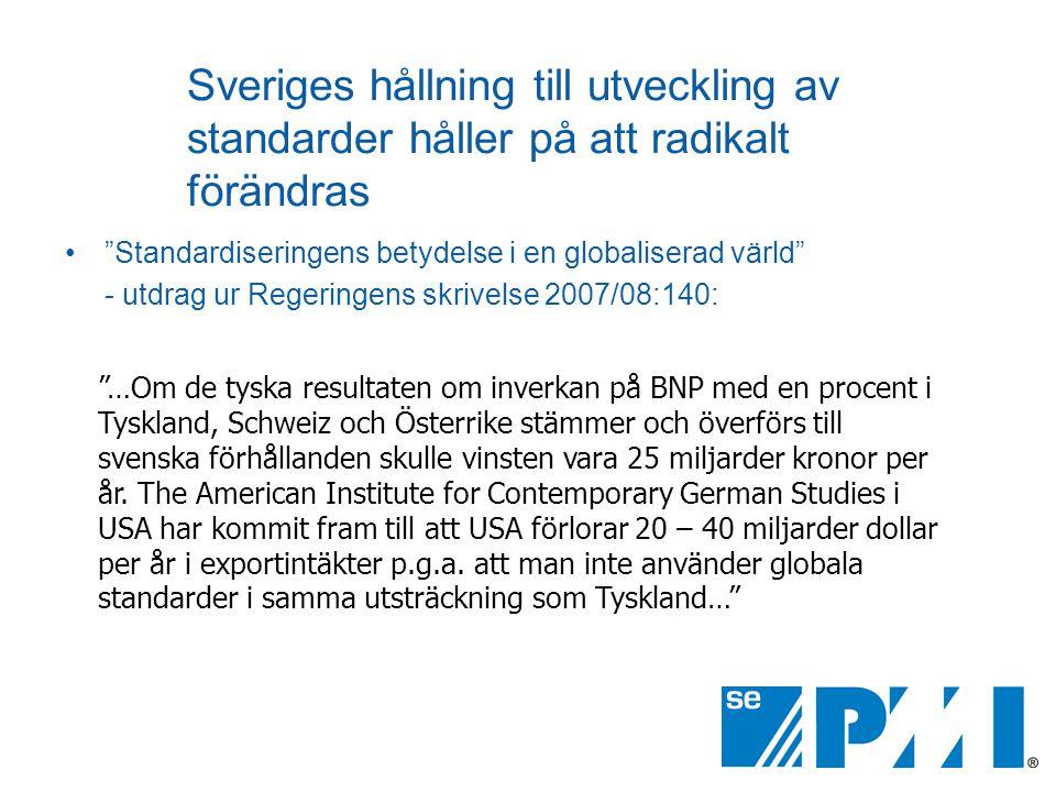 """Sveriges hållning till utveckling av standarder håller på att radikalt förändras •""""Standardiseringens betydelse i en globaliserad värld"""" - utdrag ur R"""