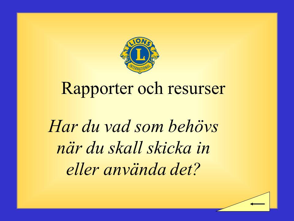 Rast? •Behöver du ta en rast innan du börjar nästa del som handlar om rapporter och resurser?