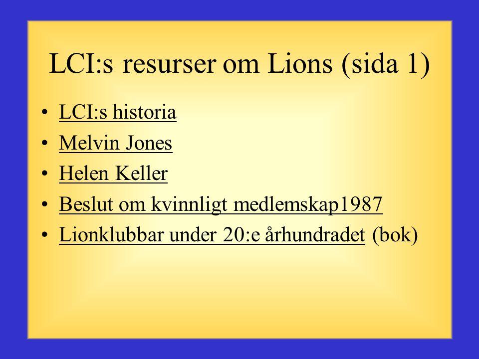 LCI:s zonresurser (sida 1) •LCI:s olika publikationer på internet www.lionsclubs.org www.lionsclubs.org •Handbok för klubbtjänstemän (LA-15) •Zonordfö