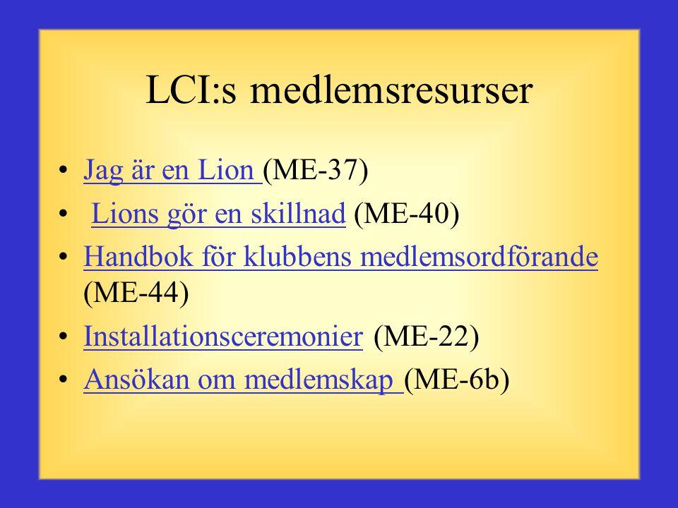 LCI:s resurser •Informationshandbok (ME-13a - f) •Handbok för klubbens retentionordförande (PRC-7) •Presidentens retentionkampanj (PRC-1) •Hur utvärderar du din klubb.