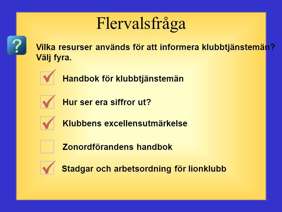 Frågor om resurser och rapporter Börja med den första frågan eller valet till vänster. Klicka på det svar du anser vara rätt. När du har klickat komme