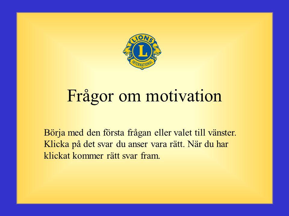 Sammanfattning •Det finns många sätt att motivera en person på men det är viktigt att komma ihåg att motivation är unik för varje människa. •Nu när du